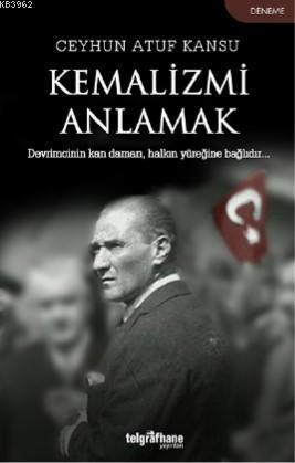 Kemalizmi Anlamak