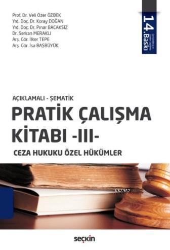 Pratik Çalışma Kitabı - III; Ceza Hukuku Özel Hükümler
