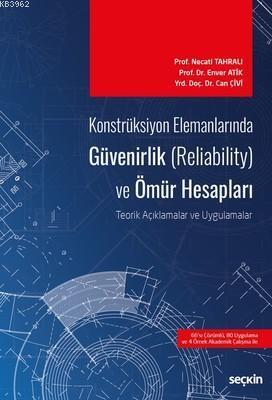 Konstrüksiyon Elemanlarında Güvenirlik Reliability) ve Ömür Hesapları