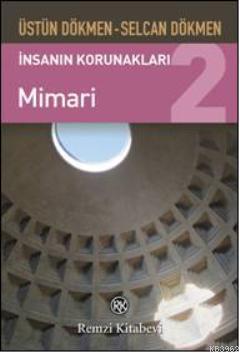 İnsanın Korunakları 2; Mimari