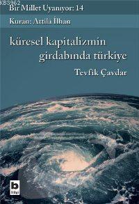 Bir Millet Uyanıyor - 14| Küresel Kapitalizmin Girdabında Türkiye