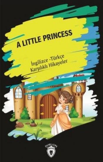 A Little Princess; İngilizce-Türkçe Karşılıklı Hikayeler