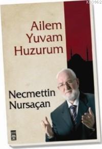 Ailem Yuvam Huzurum