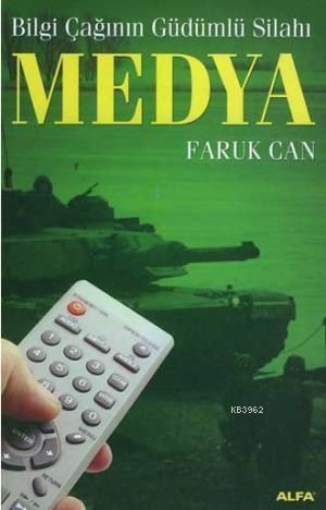 Bilgi Çağının Güdümlü Silahı Medya