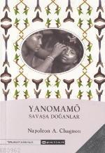Yanomamö; Savaşa Doğanlar