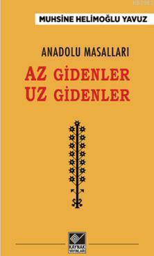 Anadolu Masalları - Az Gidenler Uz Gidenler