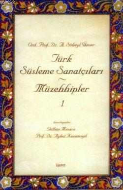 Türk Süsleme Sanatçıları - Müzehhipler 1