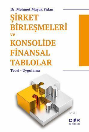 Şirket Birleşmeleri ve Konsolide Finansal Tablolar; Teori - Uygulama