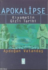 Apokalipse; Kıyametin Gizli Tarihi