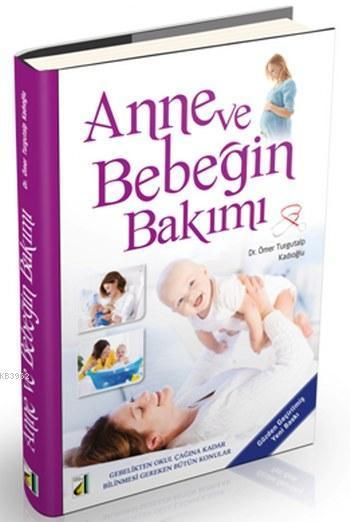 Anne ve Bebeğin Bakımı (Cd'li); Gebelikten Okul Çağına Kadar Bilinmesi Gereken Bütün Konular