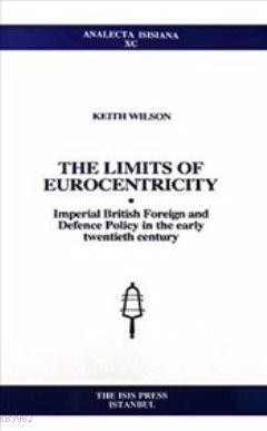 Limits of Eurocentricity; Imperial British Foreign and Defence Policy in the early twentieth century