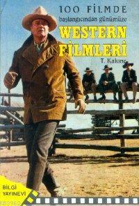 Western Filmleri; 100 Filmde Başlangıcından Günümüze