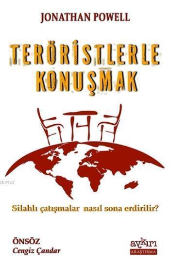 Teröristlerle Konuşmak; Silahlı Çatışmalar Nasıl Sona Erdirilir?