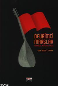 Devrimci Marşlar; Türküler Ağıtlar Şiirler