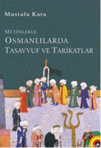 Metinlerle Osmanlılarda Tasavvuf ve Tarikatlar