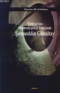 Türkiye'nin Modernleşmesi Sürecinde Şemseddin Günaltay