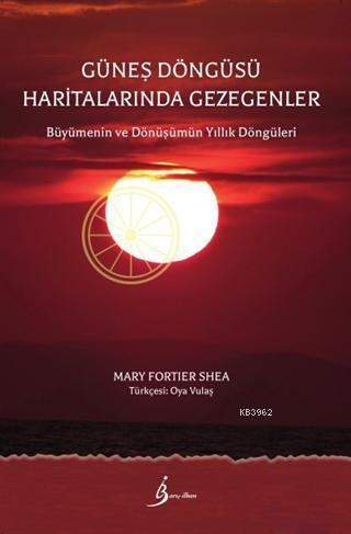 Güneş Döngüsü Haritalarında Gezegenler; Büyümenin ve Dönüşümün Yıllık Döngüleri