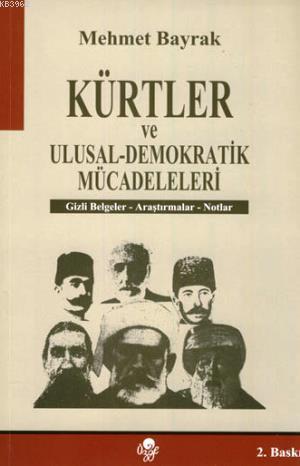 Kürtler ve Ulusal-Demokratik Mücadeleleri; Gizli Belgeler-Araştırmalar-Notlar