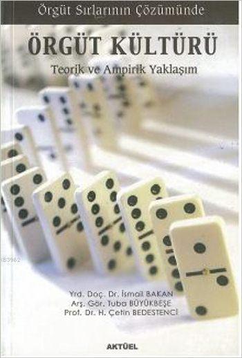 Örgüt Sırlarının Çözümünde - Örgüt Kültürü; Teorik ve Ampirik Yaklaşım