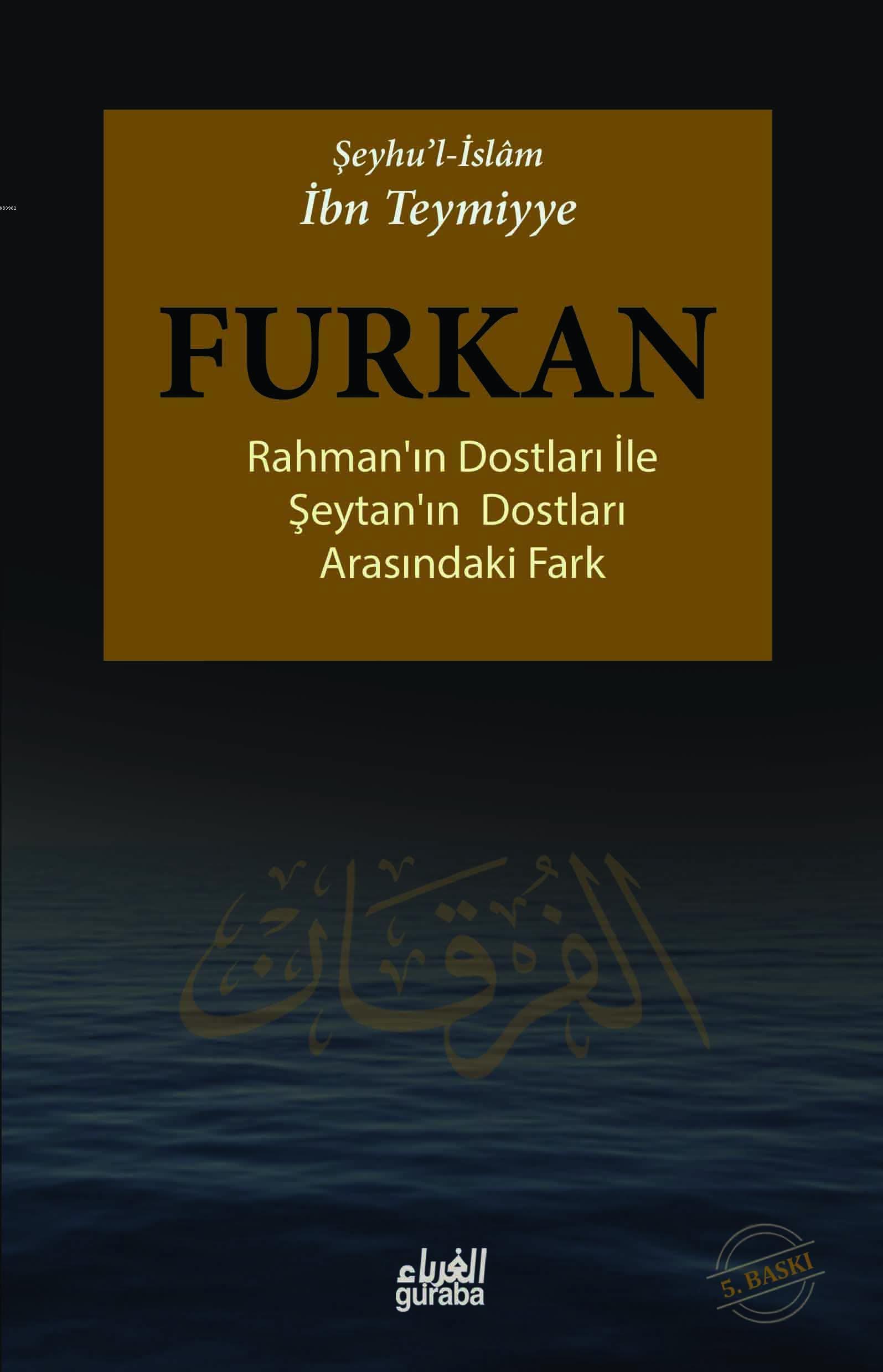 Furkan; Rahman'ın Dostları İle Şeytan'ın Dostları Arasındaki Fark