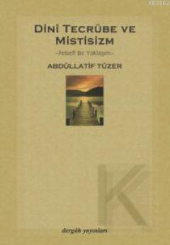 Dini Tecrübe ve Mistisizm; Felsefi Bir Yaklaşım