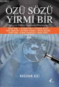 Özü Sözü Yirmi Bir; Dünya ve Türkiye Siyasetinden Röportajlar