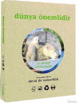 Dünya Önemlidir; Bir Ekoloji Ansiklopedisi