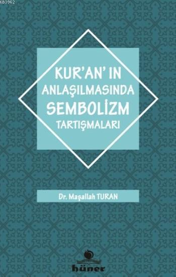 Kur'an'ın Anlaşılmasında Sembolizm Tarışmaları