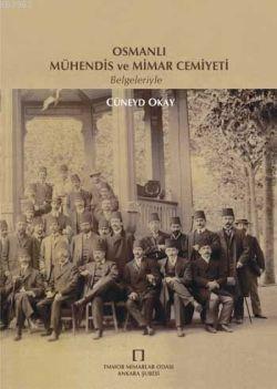 Osmanlı Mühendis ve Mimar Cemiyeti; Belgeleriyle