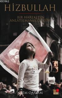 Hizbullah; Bir Hareketin Anlatılmamış Öyküsü