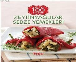 Zeytinyağlılar Sebze Yemekleri; En İyi 100 Tarif