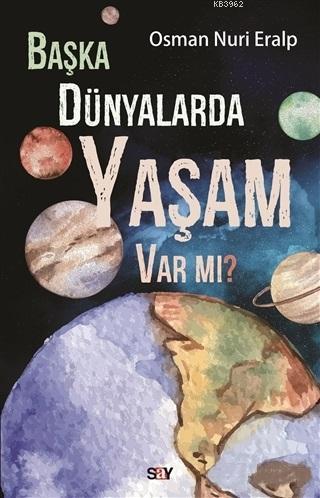 Başka Dünyalarda Yaşam Var mı?; Osman Nuri Eralp
