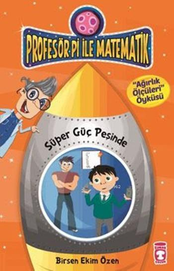 Profesör Pi İle Matematik 2-Süper Güç Peşinde