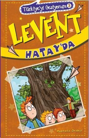 Levent Hatay'da; Türkiye'yi Geziyorum - 3
