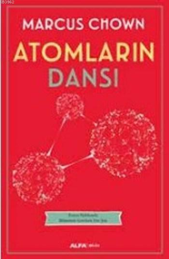 Atomların Dansı; Evren Hakkında Bilmeniz Gereken Her Şey