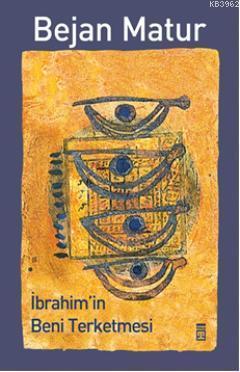 İbrahim'in Beni Terketmesi