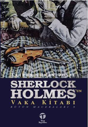 Sherlock Holmes'un Vaka Kitabı; Bütün Maceraları 9