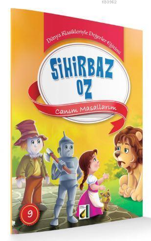 Sihirbaz Oz; Canım Masallarım Dünya Klasikleriyle Değerler Eğitimi