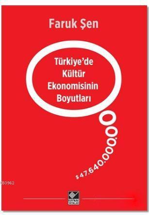 Türkiye'de Kültür Ekonomisinin Boyutları