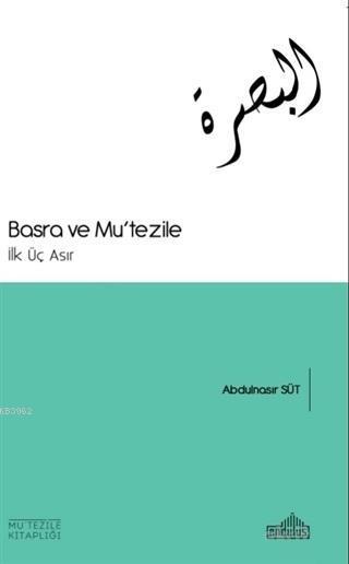 Basra ve Mu'tezile; İlk Üç Asır