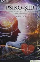 Psiko-Şiir Psikolojik Hastalıklara Şiirsel Bir Dille Yaklaşım, Tanı ve Çözüm Önerileri