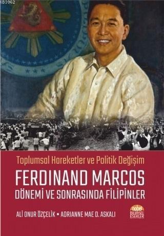Ferdinand Marcos Dönemi ve Sonrasında Filipinler; Toplumsal Hareketler ve Politik Değişim