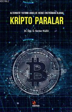 Kripto Paralar; Alternatif Yatırım Aracı ve Hedge Enstrümanı Olarak