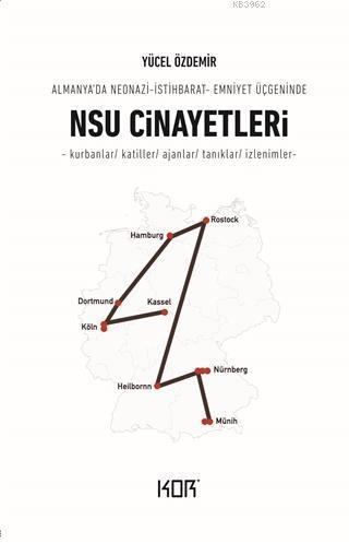 NSU Cinayetleri; Almanya'da Neonazi - İstihbarat - Emniyet Üçgeninde