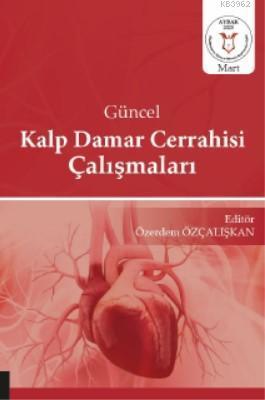 Güncel Kalp Damar Cerrahisi Çalışmaları