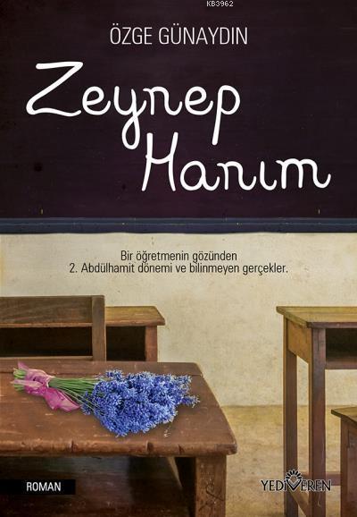 Zeynep Hanım; Bir Öğretmenin Gözünden 2. Abdülhamit Dönemi ve Bilinmeyen Gerçekler