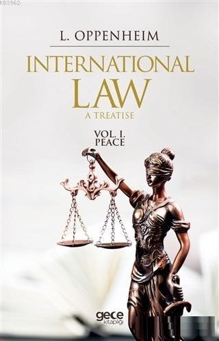 International Law. A Treatise Volume 1. Peace