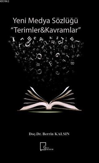 Yeni Medya Sözlüğü; Terimler - Kavramlar