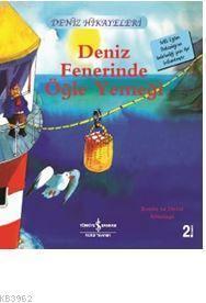 Deniz Fenerinde Öğle Yemeği - Deniz Hikayeleri