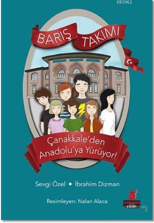 Barış Takımı (2.Kitap); Çanakkale'den Anadolu'ya Yürüyor!